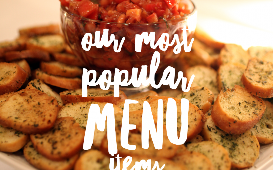 Our Most Popular Menu Items